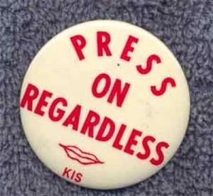 Press on regardless button Elliot_Mitchell